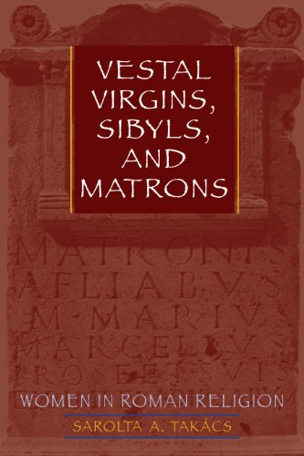 9780292716940: Vestal Virgins, Sibyls, and Matrons: Women in Roman Religion