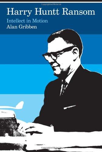 Harry Huntt Ransom: Intellect in Motion: Gribben, Alan