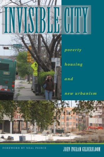 Invisible City: Poverty, Housing, and New Urbanism: Gilderbloom, John I.