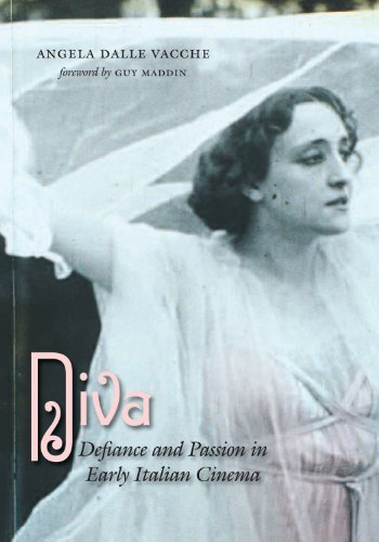 Diva. Defiance and Passion in Early Italian Cinema (with DVD)