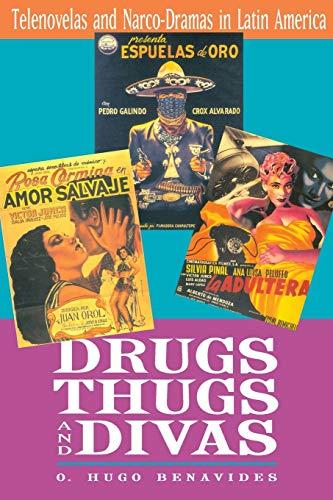 9780292717121: Drugs, Thugs, and Divas: Telenovelas and Narco-Dramas in Latin America