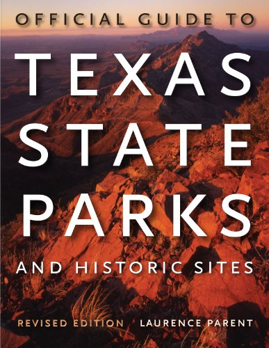 Official Guide to Texas State Parks and Historic Sites: Parent, Laurence