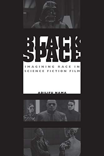 9780292717459: Black Space: Imagining Race in Science Fiction Film