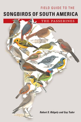 9780292717480: Field Guide to the Songbirds of South America: The Passerines (Mildred Wyatt-Wold Series in Ornithology)