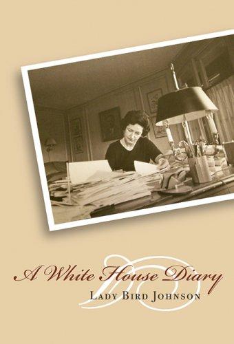 9780292717497: A White House Diary (Louann Atkins Temple Women & Culture) (Louann Atkins Temple Women & Culture Series)