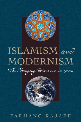 9780292717565: Islamism and Modernism: The Changing Discourse in Iran (Modern Middle East Series)