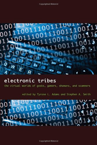 9780292717732: Electronic Tribes: The Virtual Worlds of Geeks, Gamers, Shamans, and Scammers
