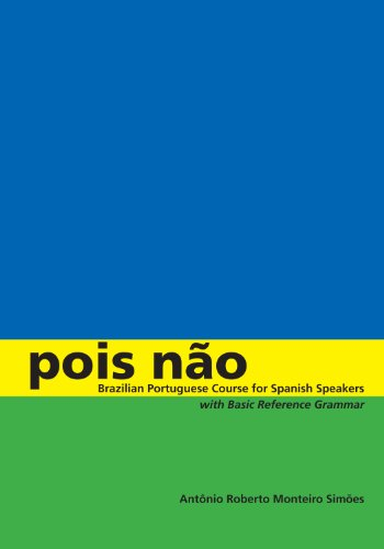 9780292717817: Pois não: Brazilian Portuguese Course for Spanish Speakers, with Basic Reference Grammar