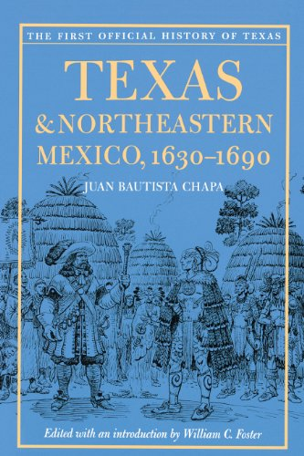 9780292717954: Texas and Northeastern Mexico, 1630-1690