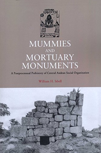 9780292717992: Mummies and Mortuary Monuments: A Postprocessual Prehistory of Central Andean Social Organization