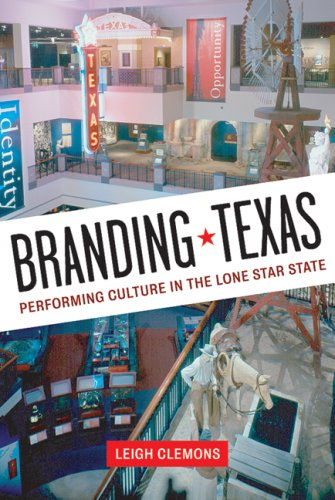 9780292718074: Branding Texas: Performing Culture in the Lone Star State