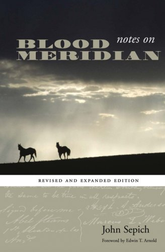 Notes on Blood Meridian: Revised and Expanded Edition (Southwestern Writers Collection): Sepich, ...