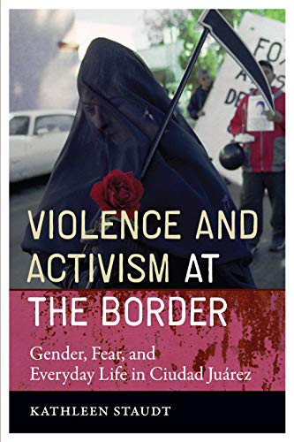 9780292718241: Violence and Activism at the Border: Gender, Fear, and Everyday Life in Ciudad Juarez (Inter-America)