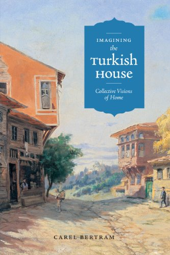 9780292718265: Imagining the Turkish House: Collective Visions of Home