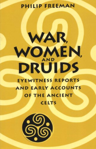 9780292718364: War, Women, and Druids: Eyewitness Reports and Early Accounts of the Ancient Celts