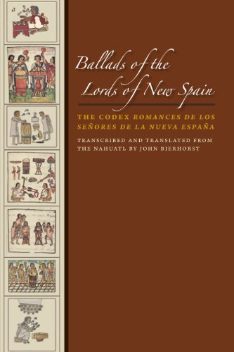 9780292718524: Ballads of the Lords of New Spain: The Codex Romances de Los Senores de La Nueva Espana (The William and Bettye Nowlin Series in Art, History, and Culture of the Western Hemisphere)