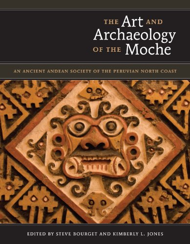 9780292718678: The Art and Archaeology of the Moche: An Ancient Andean Society of the Peruvian North Coast