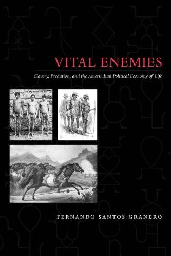 9780292719132: Vital Enemies: Slavery, Predation, and the Amerindian Political Economy of Life
