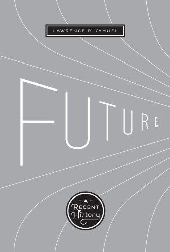 9780292719149: Future: A Recent History