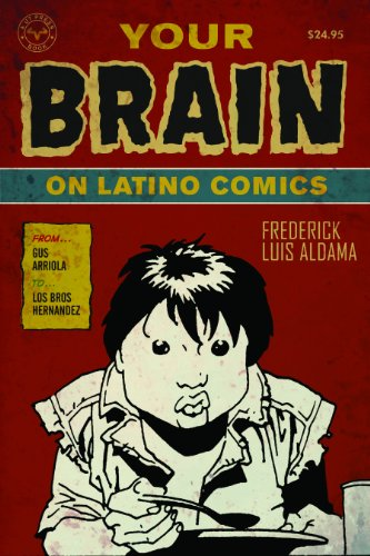 9780292719347: Your Brain on Latino Comics: From Gus Arriola to Los Bros Hernandez (Cognitive Approaches to Literature and Culture)