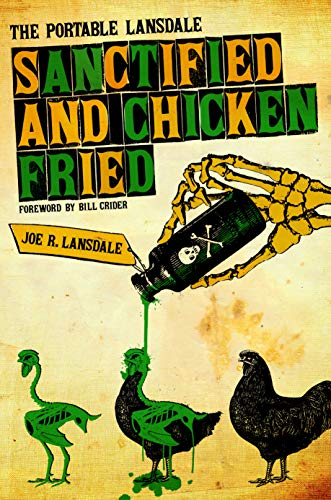 9780292719415: Sanctified and Chicken-Fried: The Portable Lansdale (Southwestern Writers Collection)