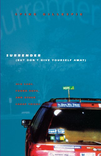 9780292719453: Surrender (But Don't Give Yourself Away): Old Cars, Found Hope, and Other Cheap Tricks