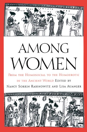 9780292719460: Among Women: From the Homosocial to the Homoerotic in the Ancient World