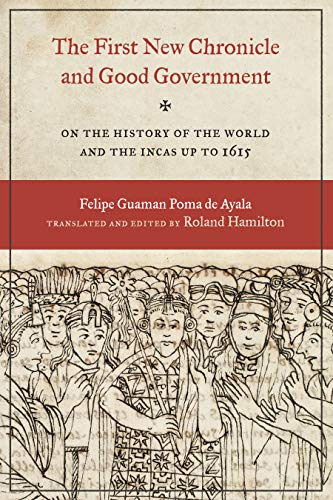 9780292719590: The First New Chronicle and Good Government: On the History of the World and the Incas up to 1615 (Joe R. and Teresa Lozana Long Series in Latin American and Latino Art and Culture (Hardcover))
