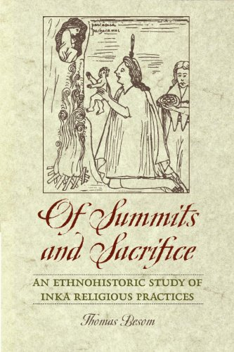 9780292719774: Of Summits and Sacrifice: An Ethnohistoric Study of Inka Religious Practices