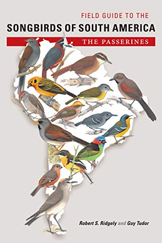 9780292719798: Field Guide to the Songbirds of South America: The Passerines (Mildred Wyatt-Wold Series in Ornithology)