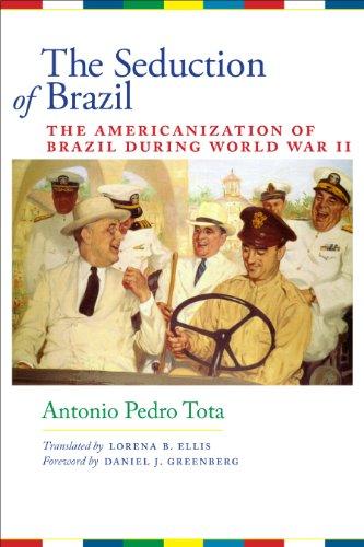 9780292719934: The Seduction of Brazil: The Americanization of Brazil during World War II (Llilas Translations from Latin America)