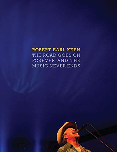 The Road Goes On Forever and the Music Never Ends (Brad and Michele Moore Roots Music Seri): Keen, ...