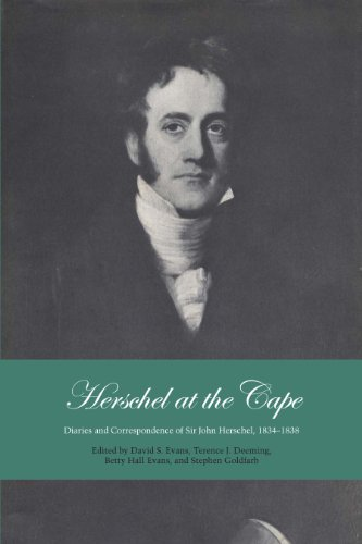 9780292720084: Herschel at the Cape: Diaries and Correspondence of Sir John Herschel, 1834-1838