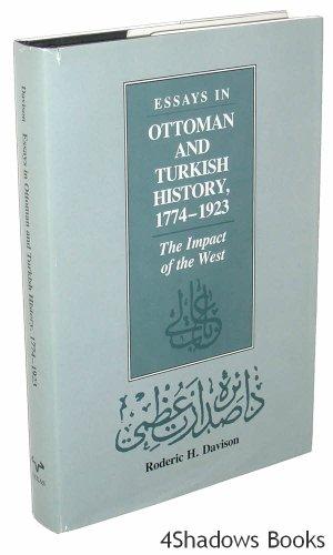 Essays in Ottoman and Turkish History, 1774-1923: Roderic H. Davison