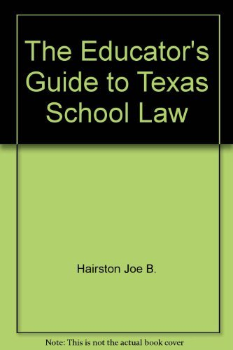 9780292720701: The Educator's Guide to Texas School Law