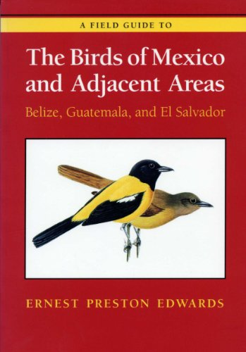 9780292720923: A Field Guide to the Birds of Mexico and Adjacent Areas: Belize, Guatemala, and El Salvador, Third Edition (Corrie Herring Hooks)