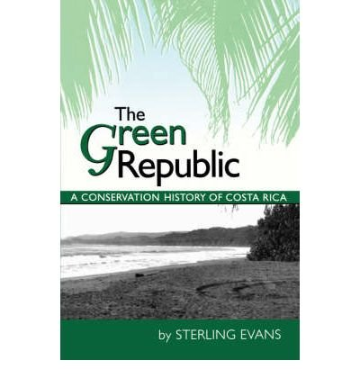 9780292721005: The Green Republic: A Conservation History of Costa Rica
