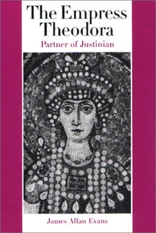 9780292721050: The Empress Theodora: Partner of Justinian