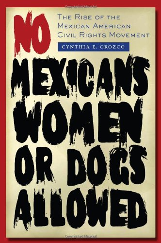 9780292721098: No Mexicans, Women, or Dogs Allowed: The Rise of the Mexican American Civil Rights Movement