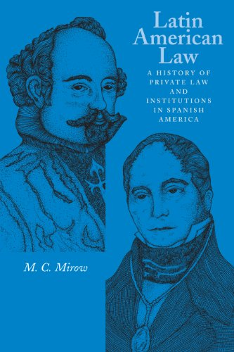 9780292721425: Latin American Law: A History of Private Law and Institutions in Spanish America