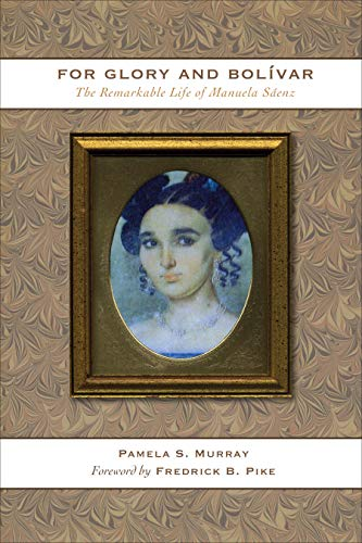 9780292721517: For Glory and Bolívar: The Remarkable Life of Manuela Sáenz
