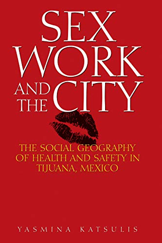 Sex Work and the City : The: Yasmina Katsulis