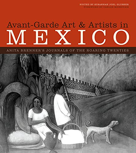 9780292721845: Avant-Garde Art & Artists in Mexico, 2-Volume Set: Anita Brenner's Journals of the Roaring Twenties (The William and Bettye Nowlin Series in Art, History, and Culture of the Western Hemisphere)