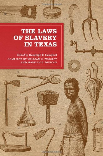 9780292721883: The Laws of Slavery in Texas: Historical Documents and Essays (Texas Legal Studies Series)