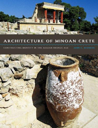 9780292721937: Architecture of Minoan Crete: Constructing Identity in the Aegean Bronze Age