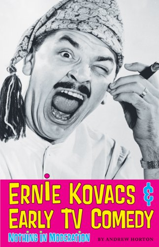 9780292721944: Ernie Kovacs & Early TV Comedy: Nothing in Moderation