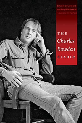 The Charles Bowden Reader: Bowden, Charles; Almeranti,