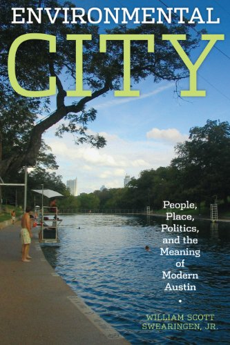 9780292722026: Environmental City: People, Place, Politics, and the Meaning of Modern Austin