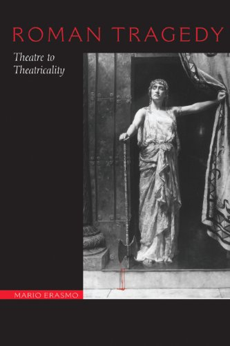 9780292722200: Roman Tragedy: Theatre to Theatricality