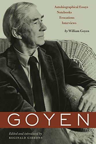 9780292722255: Goyen: Autobiographical Essays, Notebooks, Evocations, Interviews (Harry Ransom Humanities Research Center Imprint)